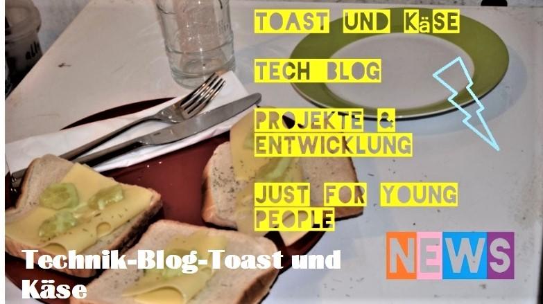 technik-blog- Taost und käse