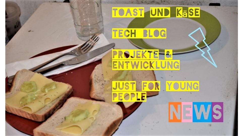 toast und käse - Technik-blog schulhof-Programmierung