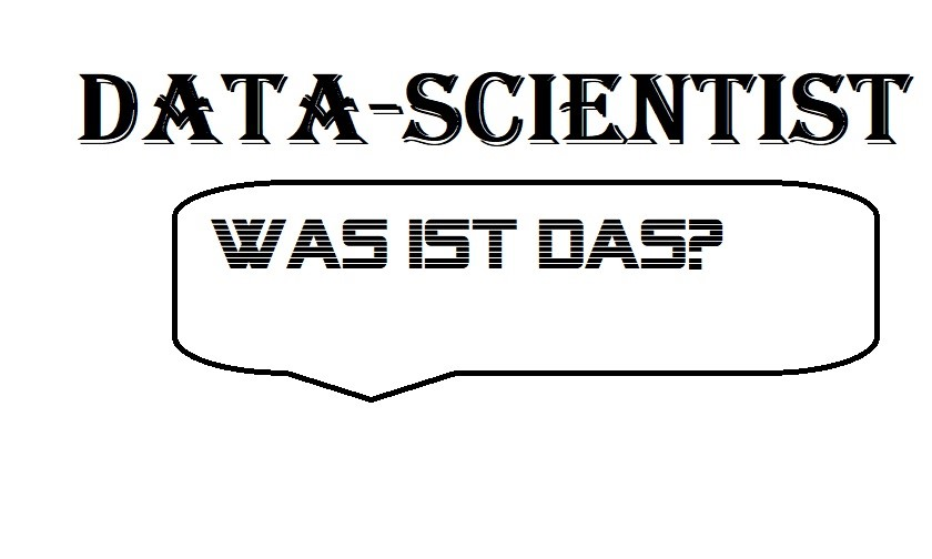 data scientist was ist das genau`?